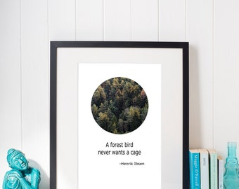 Motivational Quote A Forest Bird ... No Cage from H Ibsen