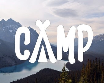 Camp Decal - Tend Decal - Outdoords - Decals for Outdoors - Wanderlust - Camping Decal - Car Decal - Laptop Decal - Explorer - Adventurer