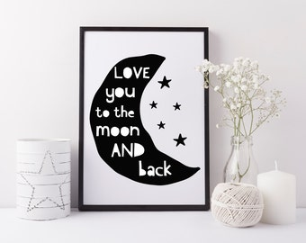 Love you to the moon and back print - Baby nursery print - Children's bedroom print - Monochrome art for baby room - Monochrome nursery