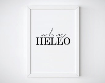 Why Hello, Why Hello Print, Printable Wall Art, Wall Art Decor, Why Hello Poster, Minimalist, Typography, Modern Art, Instant Dowanload