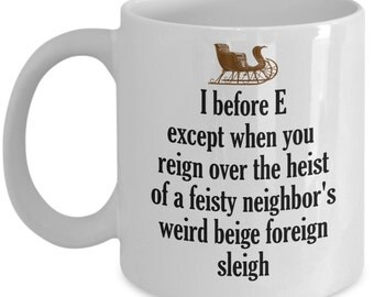 I Before E Except When You... Funny Spelling Coffee Mug - Great Grammar Language Gift For Friend, Family, Student, Office