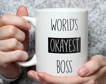 World's Okayest Boss Mug - Funny Coffee Mug Perfect Gift For Boss
