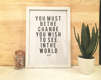 Gandhi Quote You Must Be The Change You Wish To See In The World Typography Print