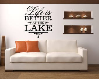 Life is better at the Lake Cabin Vinyl Wall Quote