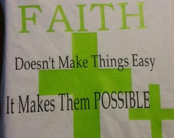 Faith Makes Things Possile T Shirt