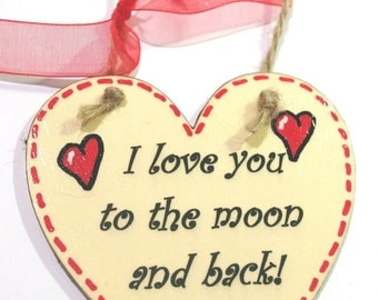 Valentine Gift - I Love You To The Moon And Back - Handmade Little Wood Heart Plaque