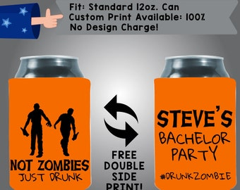 Not Zombies Just Drunk Name Bachelor Party #hashtag Collapsible Fabric Bachelor Party Can Cooler Double Side Print (Bach2)