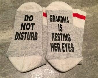 Do Not Disturb ... Grandma Is Resting Her Eyes (Socks)