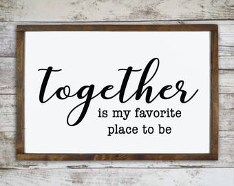 Together is my favorite place to be wood sign, Master bedroom wall decor, Wedding gift for couple, Wooden wall hanging, Master farmhouse
