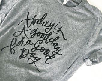 Today is a good day for a good day t-shirt. farmhouse t-shirt. magnolia t-shirt. fixer upper t-shirt. joanna gaines t-shirt. Hgtv tshirt