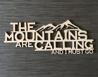 The Mountains Are Calling And I Must Go, Sign, Wood, Saying, Quote, Wall Decor, Home Decor, Laser, Cut Out, Adventure, Unfinished