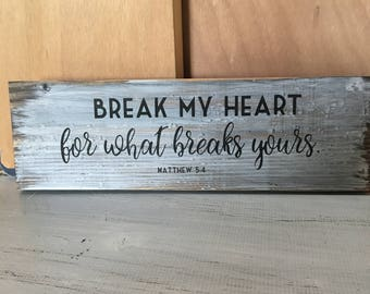 BREAK MY HEART for What Breaks Yours** Wall Decor-Sign