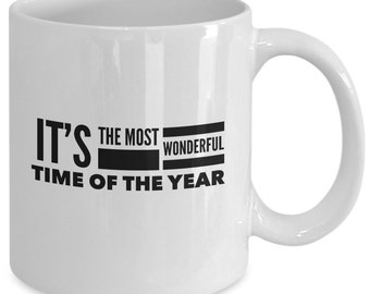 Christmas Gift coffee mug - it's the most wonderful time of the year - Unique gift mug for him, mom, dad, kids, husband, wife, boyfriend