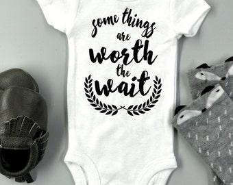 Some things are worth the wait - baby Onesie ® | Baby shower gift | Baby boy / girl bodysuit | Adoption Onesies ® | IVF / Rainbow baby