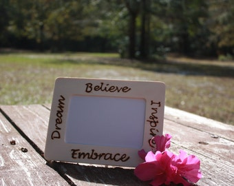 Believe, Inspire, Embrace & Dream Wood Burned Picture Frame