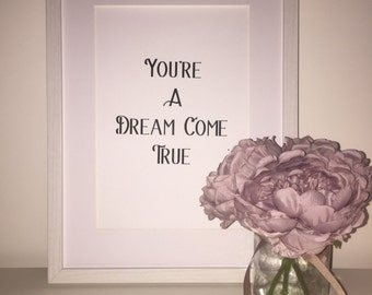 You're A Dream Come True Foil Print