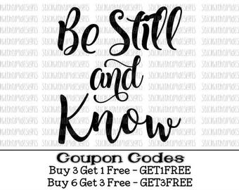Be Still And Know svg God Svg Psalm Svg PNG Files Bible Svg Files for Silhouette Cameo Svg Files for Cricut Christian Svg Designs Religious