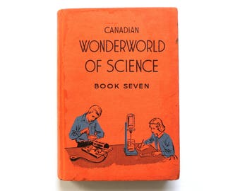 1958 Canadian Wonderworld of Science Textbook Book Seven!
