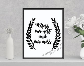 Bless Our Nest and Our Mess (8.5x11 Digital Print) Instant Download