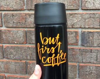 But First Coffee Decal, Vinyl Cup Decal, Yeti Cup Decal, Coffee Decal, Vinyl Coffee Decal