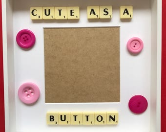 """Cute As A Button frame with space for 5"""" x 5"""" photo"""