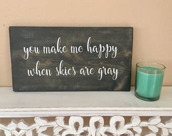 dbc | you make me happy when skies are gray wooden sign