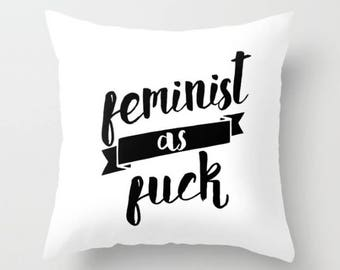 Feminist As Fuck White Throw Pillow Cover