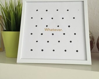 Printart/decoration/whatever picture frame / quote / sayings