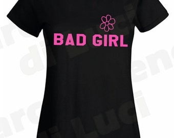 T-shirt for lady women BAD GIRL with a daisy flower ironic t-shirt you can choose to customize it
