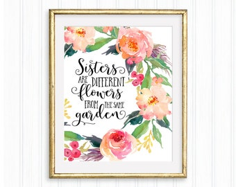 Sisters are different flowers from the same garden, Printable Wall Art, Nursery Print, Bedroom decor,Baby Girl quote, Watercolor floral