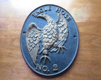 Vintage Cast Iron Eagle Hose No. 2 plaque