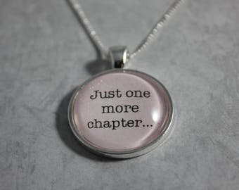 Just One More Chapter Pendant - Bookworm Necklace - Gift for Readers