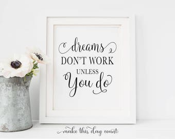 Motivational Printable Art, Inspirational Digital Art, Dreams Don't Work Unless You Do Printable Art, Make This Day Count