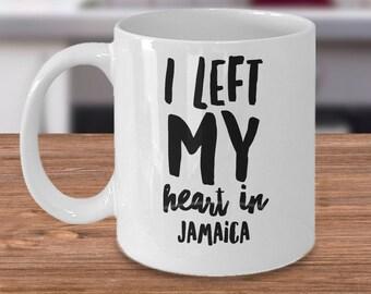 Funny Jamaica Mug - I Left My Heart In Jamaica Mug - Jamaica Holiday Mug - Jamaica Lovers Mug