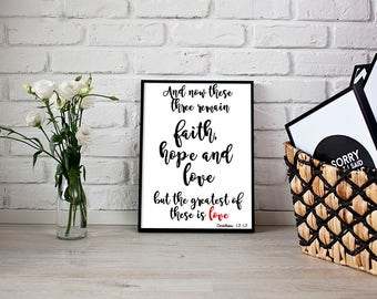 And now these three remain faith, hope and love Corinthians 13:13, Wall Print Bible Verse, Scripture Art Printable, Instant Digital Download