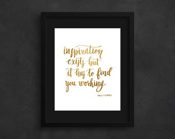 Inspirational Quote Art Print, Gold Foil Quote Art Print, 'Inspiration exists but it has to find you working' Gold Foil Art Print, Wall Art