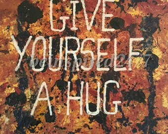Give yourself a hug Motivational print