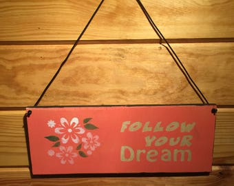 Follow Your Dream - Wood Sign
