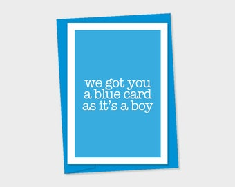 Blue card as it's a boy