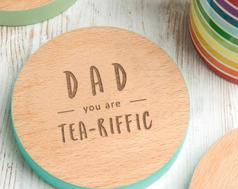 Father's Day Gift Coaster 'Dad, You Are Tea Riffic' Personalised Father's Day gift - 7 Colours Available!
