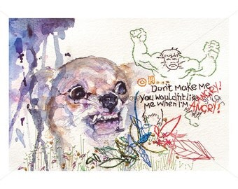 Chihuahua Print. Art Print. Angry Chihuahua with Incredible Hulk. Dog Art. Humourous Gift.