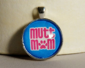 Animal Lover Glass Tile Pendant - Dog  Lover Pendant - Mutt Mom Pendant