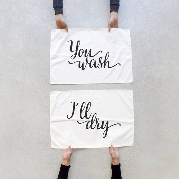 U wassen, ik zal droge theedoek set - keuken handdoeken - gastvrouw gift - bruiloft cadeau - paren gift - zijn en hare handdoeken - Tea(m) handdoek instellen