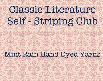 Classic Literature Self - Striping Yarn Club - 3 Months June - August