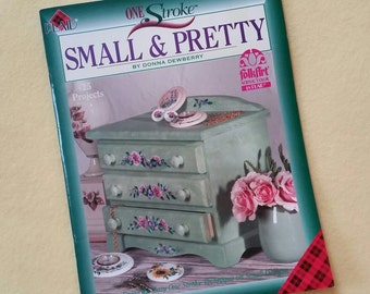 One Stroke Small and Pretty by Donna Dewberry - Decorative Painting #9364 by Plaid 1998, softcover craft book
