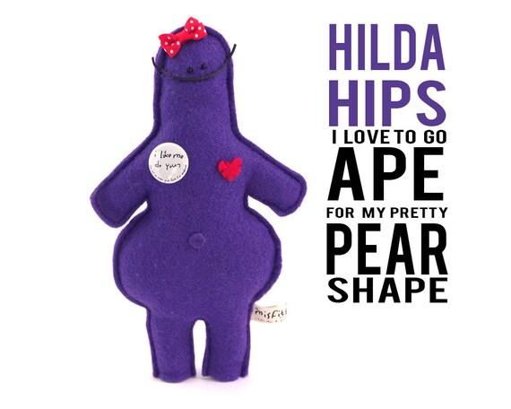 """The Mefits Hilda Hips """"I go ape for my pear shape"""""""