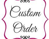 Custom Order for Sherry