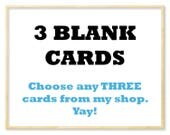 Any 3 Blank Cards of Your Choice, Three Blank Notecards, Note Cards, General Greeting Cards, Whimsical Cards, Blank Cards, Illustrated Cards