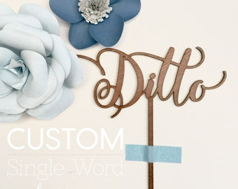 CUSTOMIZABLE Cake Topper: Single Word (You Choose the Font and Word)