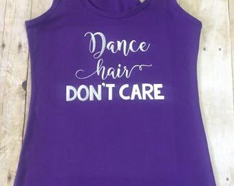 Dance hair don't care tank, dance racerback tank, dance hair tank
